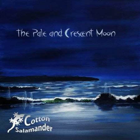 Cotton Salamander — The Pale and Crescent Moon (2016)