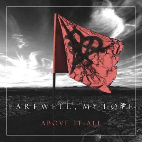 Farewell , My Love – Above It All