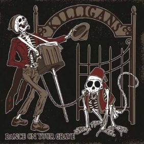 The Killigans — Dance on Your Grave (2018)