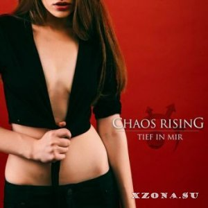 Chaos Rising — Tief In Mir (2015)