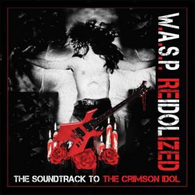 W.A.S.P. — Re-Idolized (The Soundtrack To The Crimson Idol)