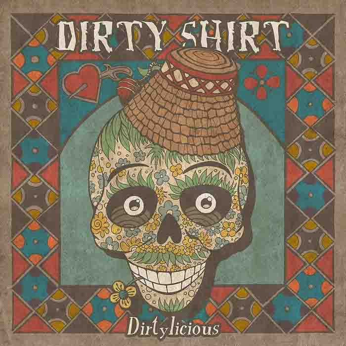 Dirty Shirt — Dirtylicious (2015)